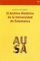 El Archivo Histórico de la Universidad de Salamanca - Agustín Vivas Moreno - Trea