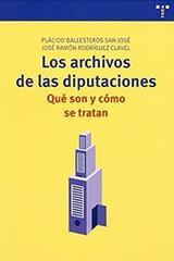 Los archivos de las Diputaciones - Plácido Ballesteros San-José - Trea