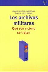 Los archivos militares - Manuel Melgar Camarzana - Trea