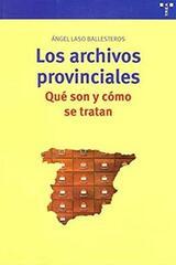 Los archivos provinciales - Ángel Laso Ballesteros - Trea
