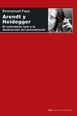 Arendt y Heidegger - Emmanuel Faye - Akal