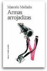 Armas arrojadizas - Marcelo Mellado - Ediciones Metales pesados