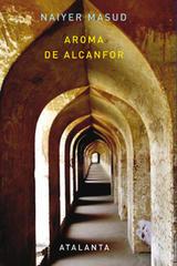 Aroma del alcanfor - Naiyer Masud - Atalanta