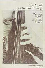 The art of double bass playing - Warren A. Benfield, James Seay Dean Jr. -  AA.VV. - Otras editoriales