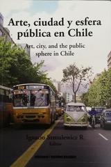 Arte, ciudad y esfera pública en Chile - Ignacio Szmulewicz - Ediciones Metales pesados