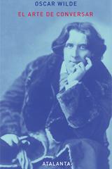 El arte de conversar - Oscar Wilde - Atalanta