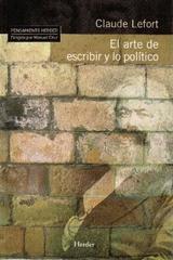 El Arte de escribir y lo político - Claude Lefort - Herder