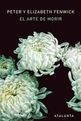 El arte de morir - Peter y Elizabeth Fenwick - Atalanta
