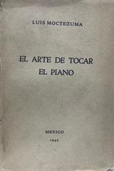 El arte de tocar el piano - Luis Moctezuma -  AA.VV. - Otras editoriales