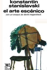 El arte escénico - Konstantin Stanislavski - Siglo XXI Editores