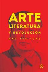 Arte, literatura y revolución - Mao Tse-Tung - Godot