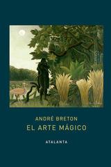El arte mágico - André Breton - Atalanta