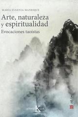 Arte, naturaleza y espiritualidad - María Eugenia Manrique - Kairós
