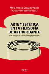 Arte y estética en la filosofía de Arthur Danto - MaríaAntonia González Valerio - Herder México