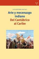 Arte y mecenazgo - Luis Sazatornil Ruiz - Trea