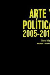 Arte y política 2005-2015 - Nelly Richard - Ediciones Metales pesados