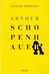 Arthur Schopenhauer - Volker Spierling - Herder