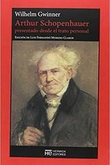 Arthur Schopenhauer presentado desde el trato personal - Wilhelm von Gwinner - Hermida Editores
