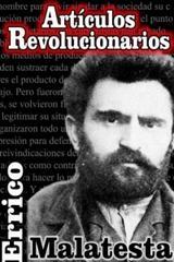 Artículos revolucionarios - Errico Malatesta - La voz de la anarquía