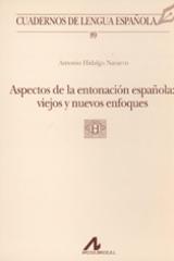 Aspectos de la entonación española: viejos y nuevos enfoques - Antonio Hidalgo Navarro - Arco