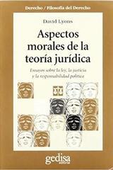Aspectos morales de la teoría jurídica - David Lyons - Editorial Gedisa