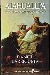 Atahuallpa - Daniel Larriqueta - Edhasa