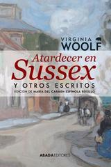 Atardecer en Sussex y otros escritos - Virginia Woolf - Abada Editores
