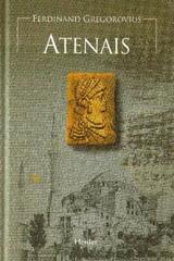 Atenais - Ferdinand Gregorovius - Herder