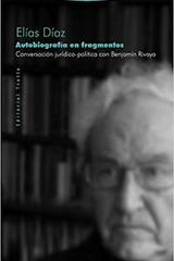 Autobiografía en fragmentos - Elías Díaz - Trotta