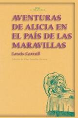 Aventuras de Alicia en el País de las Maravillas - Lewis Carroll - Akal
