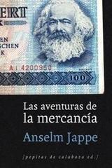 Las aventuras de la mercancía - Anselm Jappe - Pepitas de calabaza