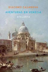 Aventuras en Venecia - Giacomo Casanova - Atalanta