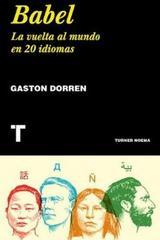 Babel. La Vuelta Al Mundo En 20 Idiomas - Gaston Dorren - Turner