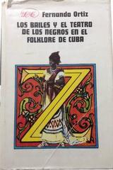 Bailes y el teatro de los negros en el folklore de Cuba, Los -  AA.VV. - Otras editoriales