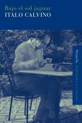 Bajo el sol jaguar - Italo Calvino - Siruela