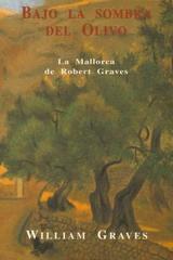 Bajo la sombra del olivo - William Graves - Olañeta