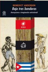 Bajo tres banderas - Benedict Anderson - Akal