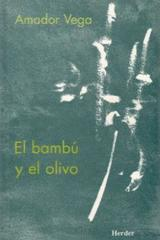 El Bambú y el olivo - Amador Vega - Herder