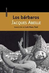 Los bárbaros - Jacques Abeille - Sexto Piso