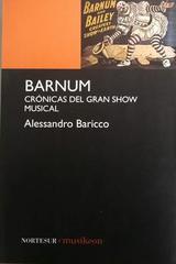 Barnum: Crónicas del gran show musical -  Alessandro Baricco -  AA.VV. - Otras editoriales