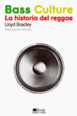Bass culture. La historia del reggae - Lloyd Bradley - Machado Libros