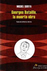 Georges Bataille, la muerte obra - Michel Surya - Arena libros