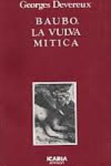 Baubo. La vulva mítica - Georges Devereux - Icaria