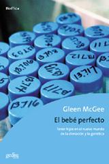 El bebé perfecto - Gleen McGee - Editorial Gedisa