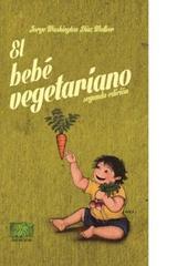 El bebé vegetariano - Jorge Washington Díaz Walker - Madreselva