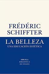 La belleza - Frédéric Schiffter - Siruela