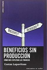 Beneficios sin producción - Costas Lapavitsas - Traficantes de sueños