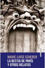 La bestia de París y otros relatos - Marie-Luise Scherer - Sexto Piso