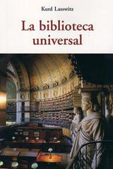 La biblioteca universal - Kurd Lasswitz - Olañeta