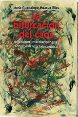 La bifurcación del caos - María Guadalupe Huacuz Lías - Itaca
